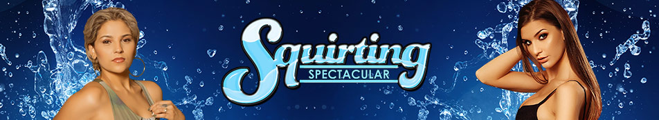 Squirting Spectacular Discount